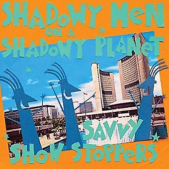 Shadowy Men on a Shadowy Planet - Savvy Show Stoppers [Vinyl] USA import