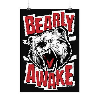 Matte or Glossy Poster with Bear Awake Beast Funny | Wellcoda | *d2390