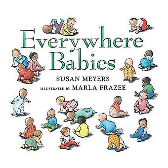 Everywhere Babies by Susan Meyers - Marla Frazee - 9780544791206 Book