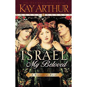 Israel - My Beloved by Kay Arthur - 9780736903707 Book