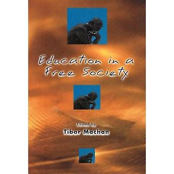 Education in a Free Society by Tibor R. Machan - 9780817998325 Book