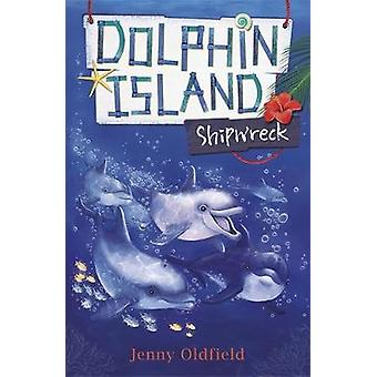 Dolphin Island - Shipwreck - Book 1 by Jenny Oldfield - 9781444928273 B