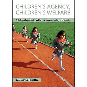 Children's Agency - Children's Welfare - A Dialogical Approach to Chil