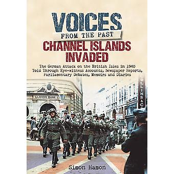 Voices from the Past - Channel Islands Invaded - The German Attack on t