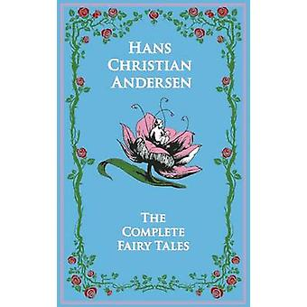 Hans Christian Andersen's Complete Fairy Tales by Hans Christian Ande