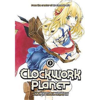 Clockwork Planet 3 door Yuu Kamiya - 9781632364494 boek