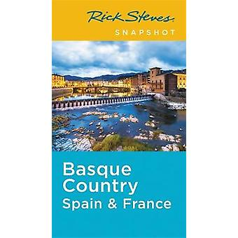 Rick Steves Snapshot Basque Country - Spain & France (Second Edition)