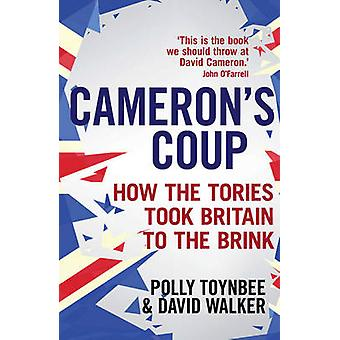 Cameron's Coup - How the Tories Took Britain to the Brink (Main) by Po