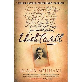 Edith Cavell - Nurse - Martyr - Heroine by Diana Souhami - 97817842913