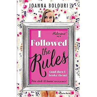 I Followed the Rules - Dating by the Book by Joanna Bolouri - 97817842