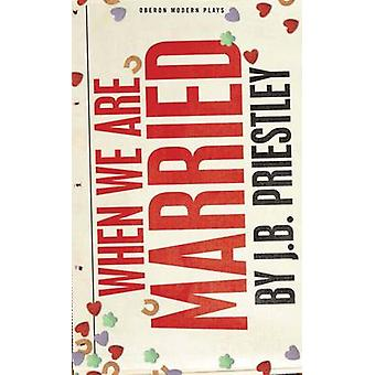 When We Are Married by J. B. Priestley - 9781849431163 Book