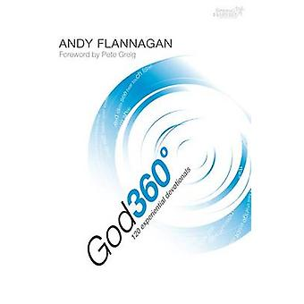 God 360 Degrees - 120 Experiential Devotions by Andy Flannagan - 97818