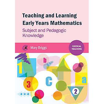 Teaching and Learning Early Years Mathematics - Subject and Pedagogic