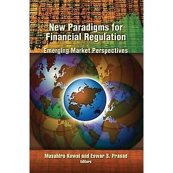New Paradigms for Financial Regulation - Emerging Market Perspectives