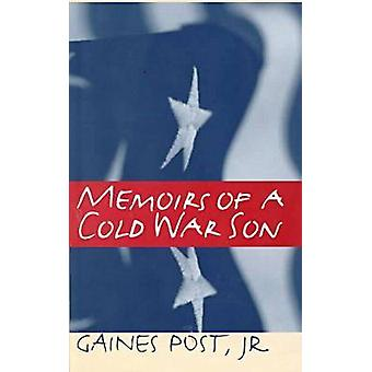 Memoirs of a Cold War Son by Gaines Post - 9780877457015 Book