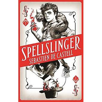 Spellslinger - The fantasy novel that keeps you guessing on every page