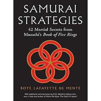 Samurai Strategies - 42 Martial Secrets from Musashi's  -Book of Five R