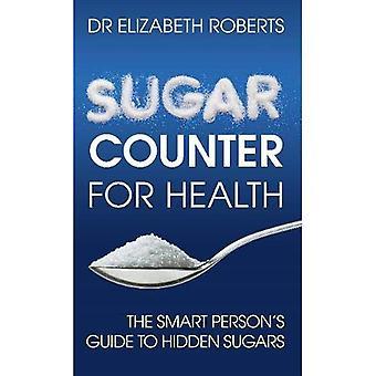 Sugar Counter for Health: The Smart Person's Guide to Hidden Sugars