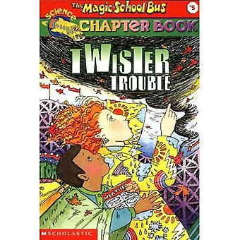 Twister Trouble (Magic School Bus Science Chapter Books)