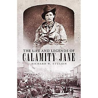 The Life and Legends of Calamity Jane (Oklahoma Western Biographies)