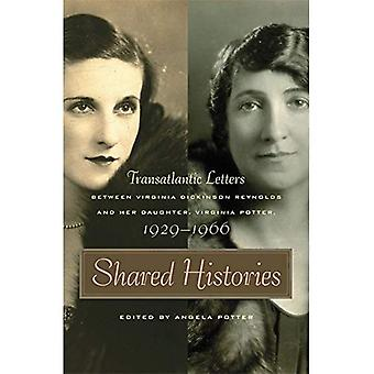Shared Histories: Transatlantic Letters Between Virginia Dickinson Reynolds and Her Daughter, Virginia Potter, 1929-1966 (Publications of the Southern ... (Publications of the Southern Texts Society)