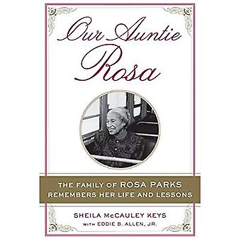 Our Auntie Rosa: The Family of Rosa Parks Remebers Her Life and Lessons