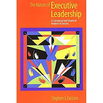 The Nature of Executive Leadership: A Conceptual and Empirical Analysis of Success