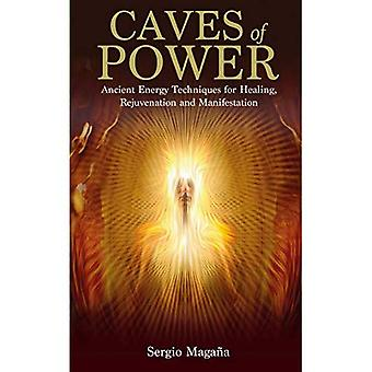 Grottorna i Power: antika energi tekniker för Healing, föryngring och Manifestation