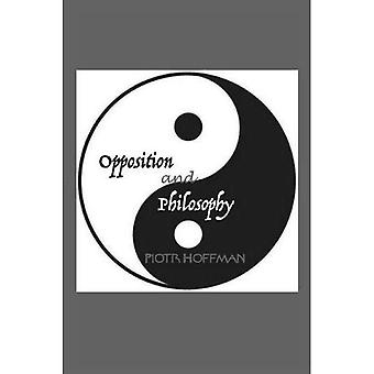 Opposition and Philosophy (Marquette Studies in Philosophy)