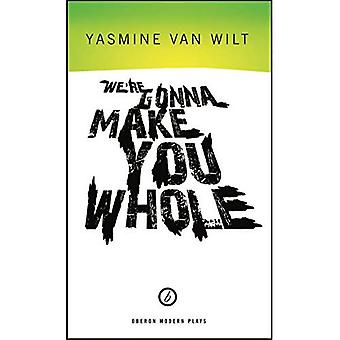 We're Gonna Make You Whole (Oberon Modern Plays)