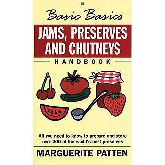 The Basic Basics Jams, Preserves and Chutneys (Basic Basics)