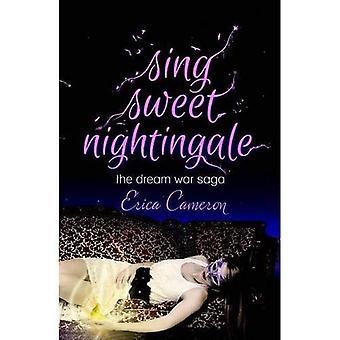 SING SWEET NIGHTINGALE (Dream War Saga)