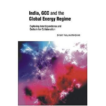 India, GCC and the Global Energy Regime: Exploring Interdependence and Outlook for Collaboration [Illustrated]