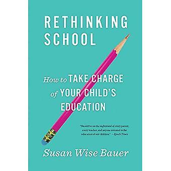 Rethinking School: Hoe tot overname van de opvoeding van uw kind