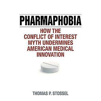 Pharmaphobia: Miten eturistiriitoja myytti heikentää amerikkalainen lääketieteen innovaatioiden