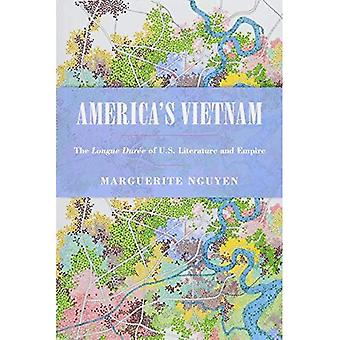 America's Vietnam: The Longue Duree of U.S. Literature and Empire (Asian American History & Cultu)