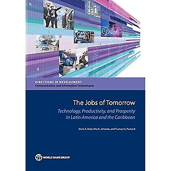 The jobs of tomorrow: technology, productivity, and prosperity in Latin America and the Caribbean (Directions in development)