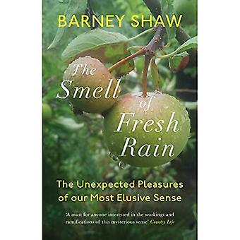 The Smell of Fresh Rain: The Unexpected Pleasures of� our Most Elusive Sense