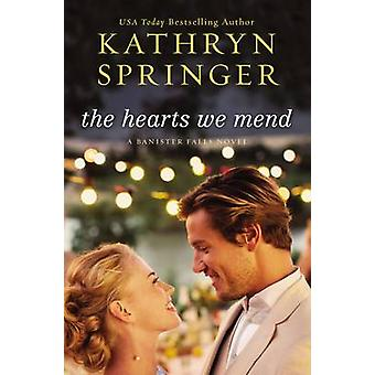 The Hearts We Mend by Springer & Kathryn