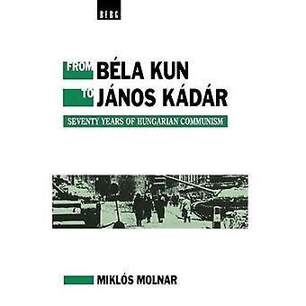 De Bela Kun à Janos Kadar par Molnar & Miklos