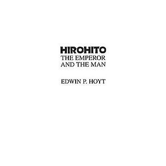 Hirohito o imperador e o homem por Hoyt & Edwin