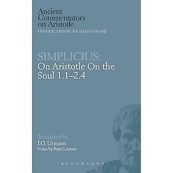 Simplicius On Aristotle On the Soul 1.12.4 by Urmson & J.O.