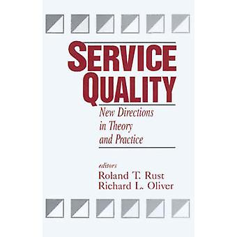 Service Quality New Directions in Theory and Practice by Rust & Roland T.