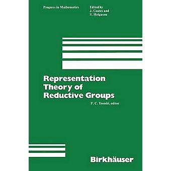 Representation Theory of Reductive Groups Proceedings of the University of Utah Conference 1982 by Trombi