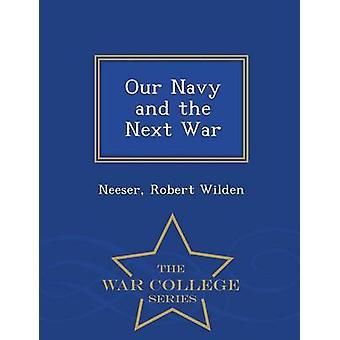 Nostra Marina e la serie successiva guerra War College di Wilden & Neeser & Robert