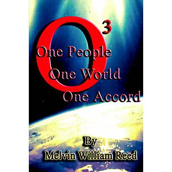 O3 One People One World One Accord by Reed & Melvin William