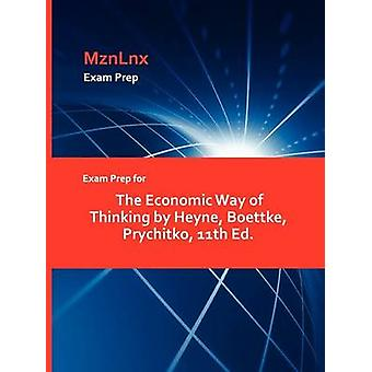 Exam Prep for The Economic Way of Thinking by Heyne Boettke Prychitko 11th Ed. by MznLnx