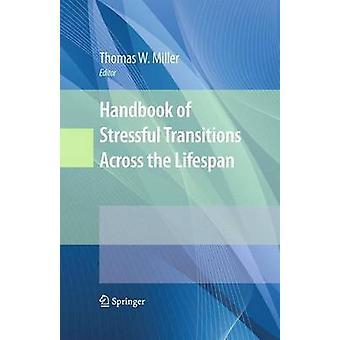 Handbok för stressande övergångar över livslängden av Miller & Thomas W.