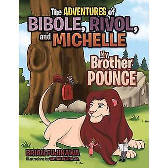 Las aventuras de Bibole Rivol y Michelle mi hermano Abalanzarse por Fujikawa y Brian