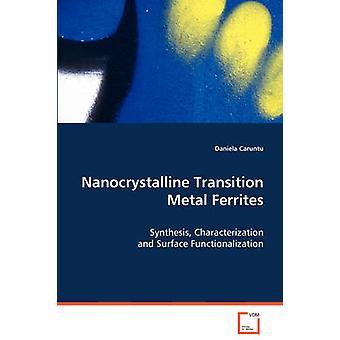 Ferritas de Metal de la transición de nanocristalinos por Caruntu y Daniela